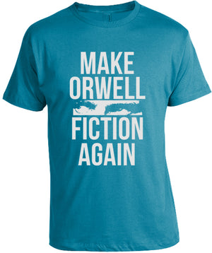 Make Orwell Fiction Again T-Shirt