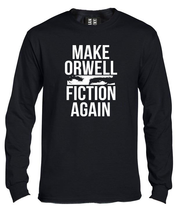 Make Orwell Fiction Again Long Sleeve Shirt