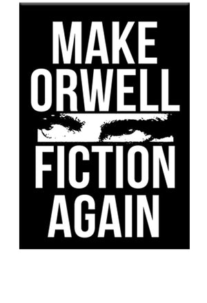 Make Orwell Fiction Again Magnet by Libertarian Country