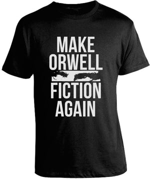 Make Orwell Fiction Again T-Shirt by Libertarian Country