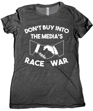 Don't Buy Into the Media's Race War Women's Tee by Libertarian Country
