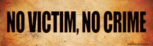 No Victim No Crime Bumper Sticker by Libertarian Country