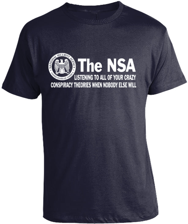 The NSA Conspiracy Theory Shirt by Libertarian Country