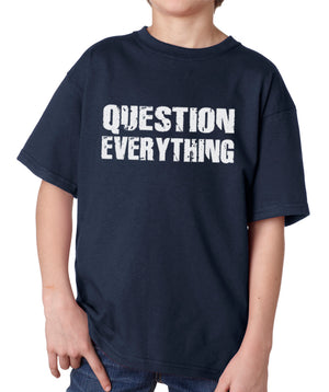 Question Everything Youth T-Shirt by Libertarian Country