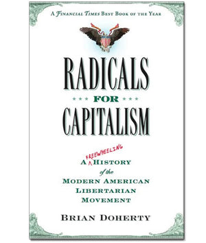 Radicals for Capitalism Book by Brian Doherty