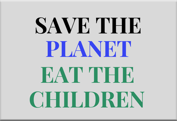 Save the Planet Eat the Children Humor Magnet