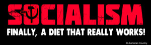 Socialism Diet Plan Bumper Sticker by Libertarian Country