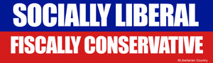 Socially Liberal Fiscally Conservative Bumper Sticker by Libertarian Country