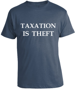 Taxation is Theft T-Shirt by Libertarian Country