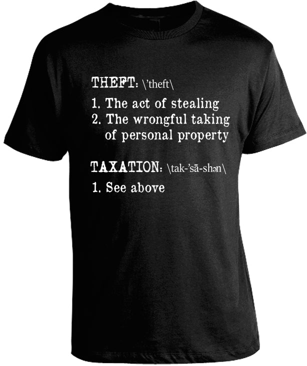 Taxation is Theft Definition Shirt by Libertarian Country