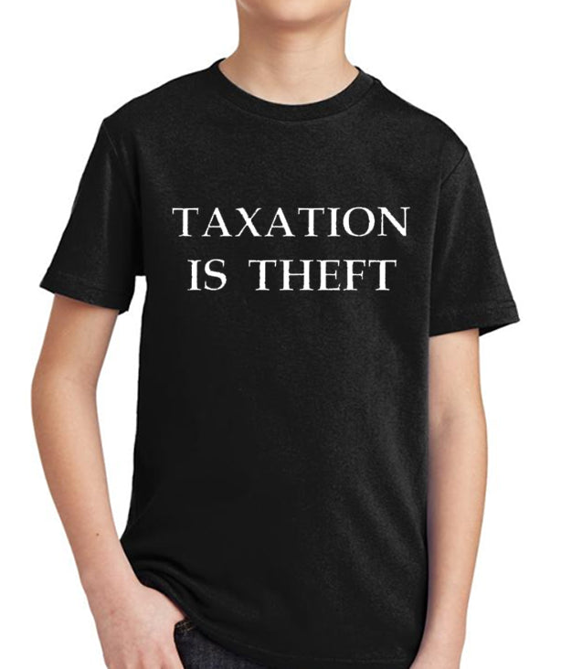 Taxation is Theft Youth T-Shirt by Libertarian Country