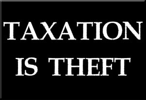 Taxation is Theft Refrigerator Magnet by Libertarian Country