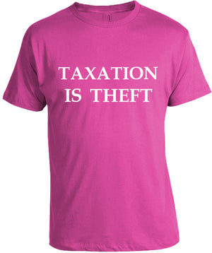 Taxation is Theft Pink T-Shirt by Libertarian Country