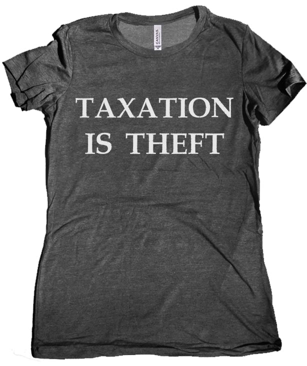 Taxation is Theft Premium Women's Shirt