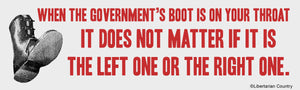 The Government's Boot on Your Throat Bumper Sticker by Libertarian Country