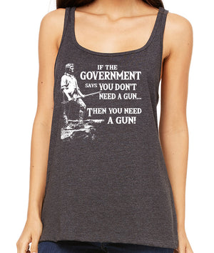 You Need a Gun Women's Tank Top by Libertarian Country
