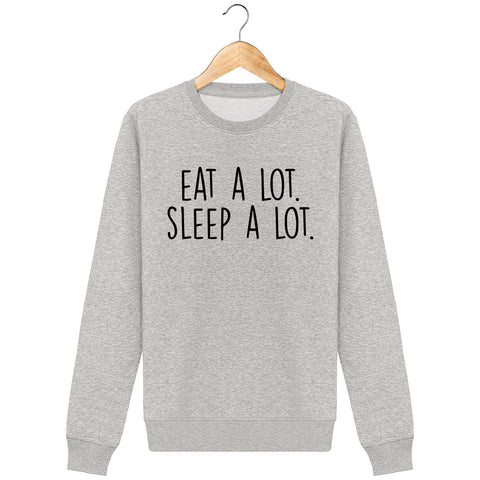 Sweatshirt swag eat a lot sleep a lot