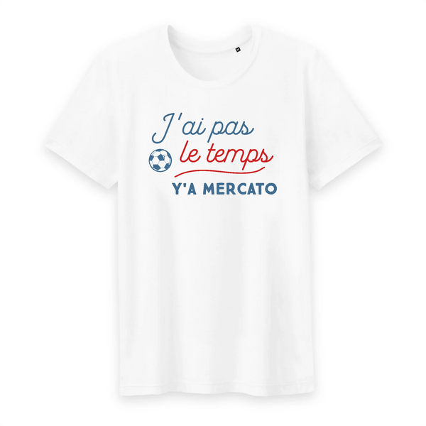 T-shirt Homme 100% coton BIO Football J'ai le temps y'a mercato