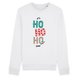 Sweat Unisexe coton BIO Noël It's ho ho ho time