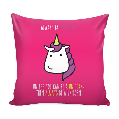 'Be a Unicorn' Pillow Cover
