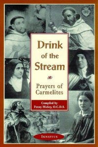 Drink of the Stream: Prayers of the Carmelites