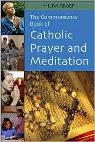 The Commonsense Book of Catholic Prayer and Meditation