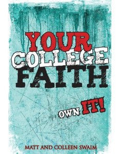 Your College Faith Own It!