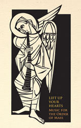 Lift Up Your Hearts Music for the Order of Mass according to the Third Edition of the Roman Missal: People's Edition