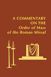 A Commentary on the Order of Mass of the Roman Missal