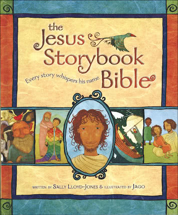 The Jesus Storybook Bible: Every Story Whispers His Name ( Jesus Storybook Bible )