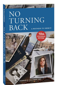 No Turning Back: A Witness to Mercy 10th Anniversary Edition