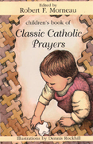 Classic Catholic Prayers