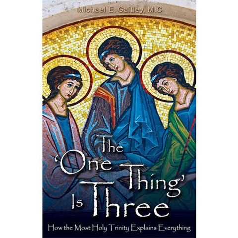 "The ""One Thing"" is Three"