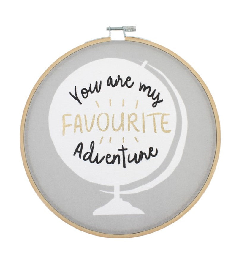 You are my Favourite Adventure Decorative Hoop