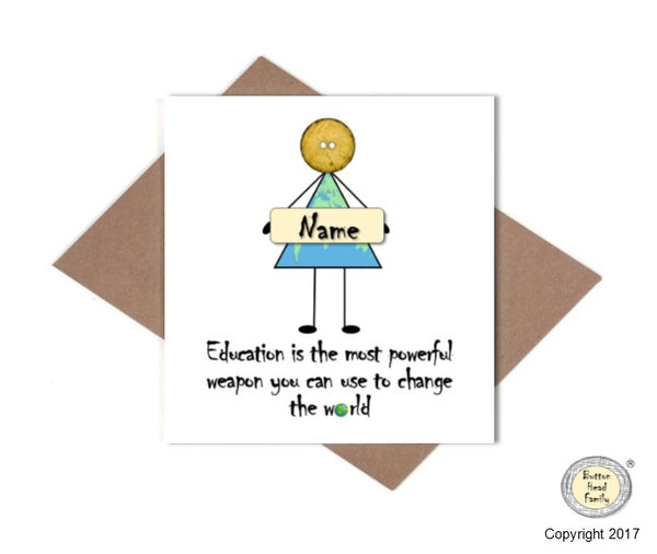 Button Head Family - Personalised Male or Female Education is Powerful Card