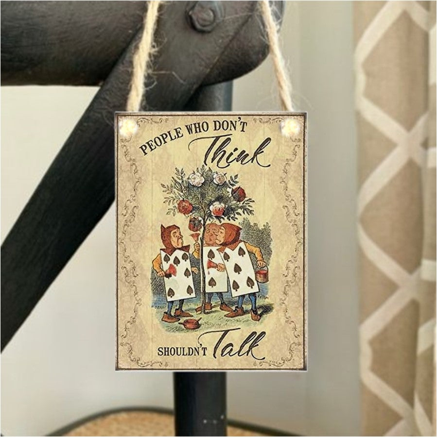 People who don't think - Alice in Wonderland Mini Metal Plaque