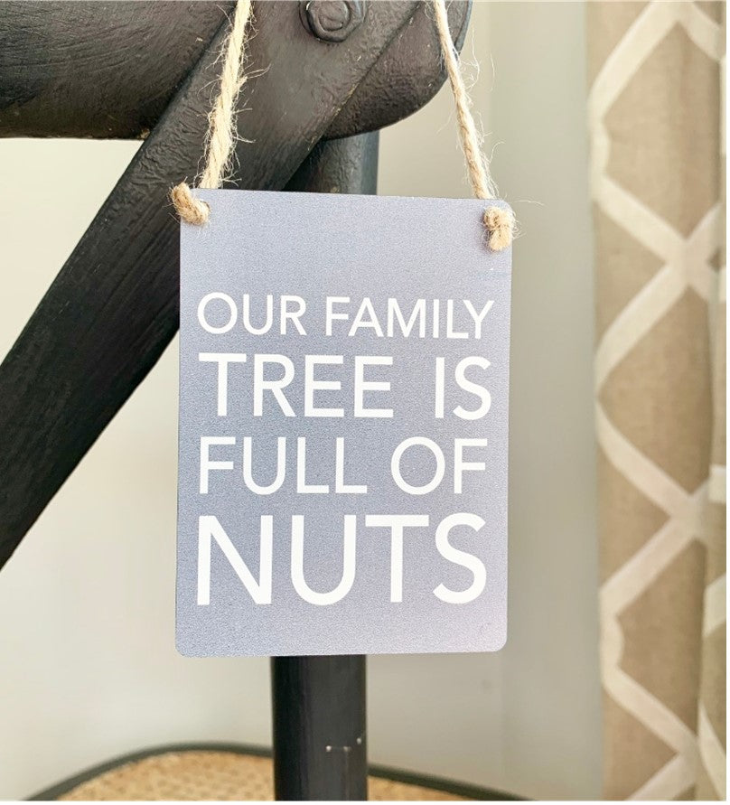 Mini Metal Sign - Family Tree full of nuts