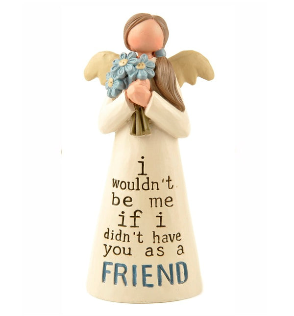 I Wouldn't be Me If I didn't have you as a Friend - Angel Figurine