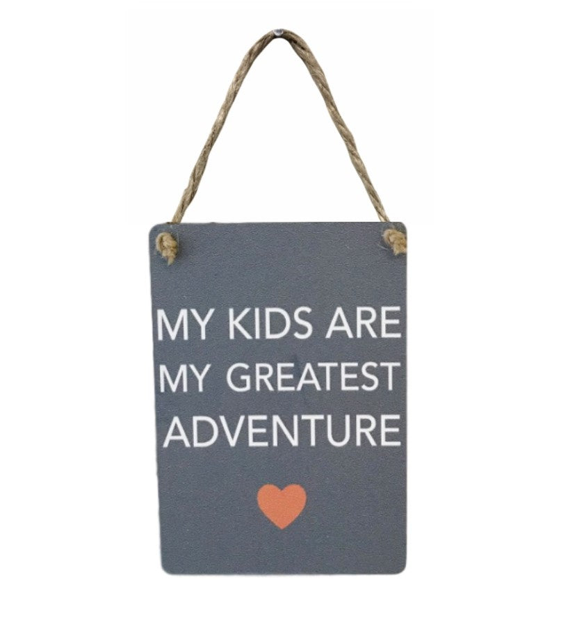 Mini Metal Sign -  Kids Are My Greatest Adventure