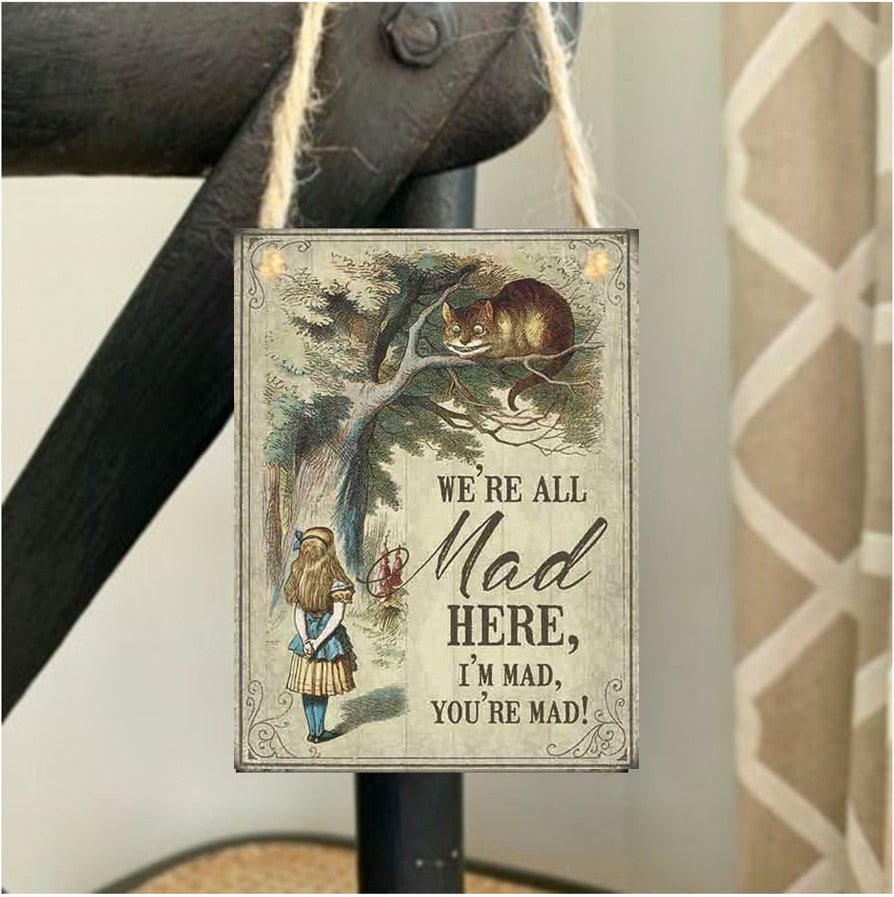 We're all made here - Alice in Wonderland Mini Metal Plaque