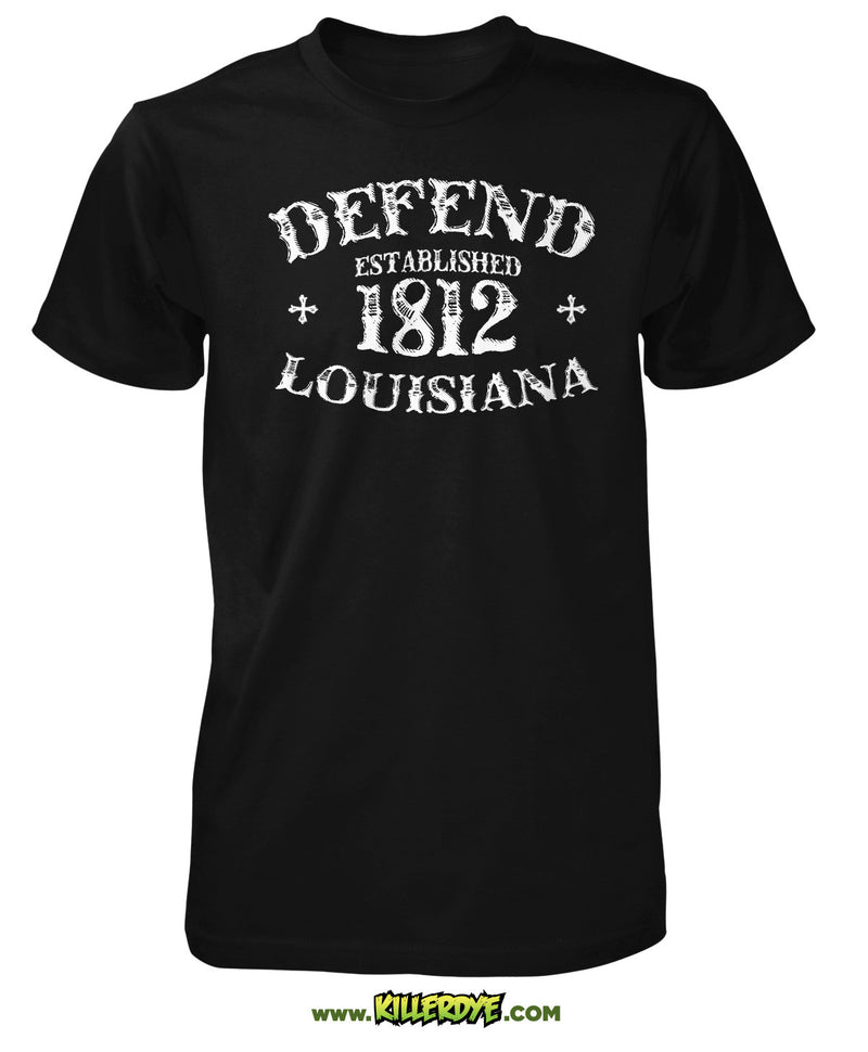Est. 1812 - Defend Louisiana T-Shirt - Mens - KillerDye T-Shirts