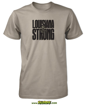 Louisiana Strong T-Shirt - Mens / Unisex - KillerDye T-Shirts