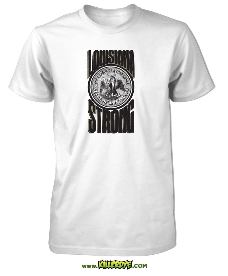 Louisiana Strong w/ Pelican T-Shirt - Mens / Unisex - KillerDye T-Shirts