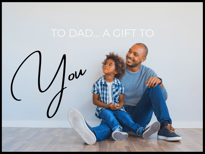 To Dad... A Gift To You