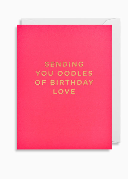 Card | Sending You Oodles Of Birthday Love