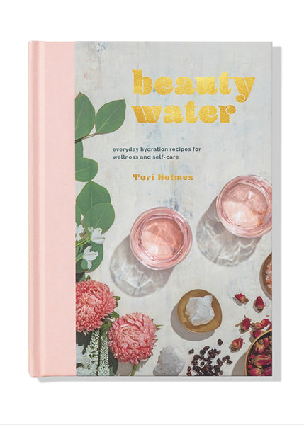 Book | Beauty Water (everyday hydration recipes for wellness & self care)