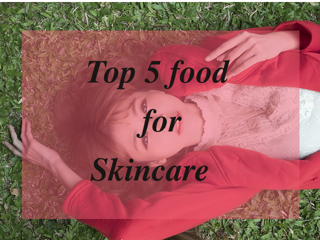 Top 5 Food For Skincare