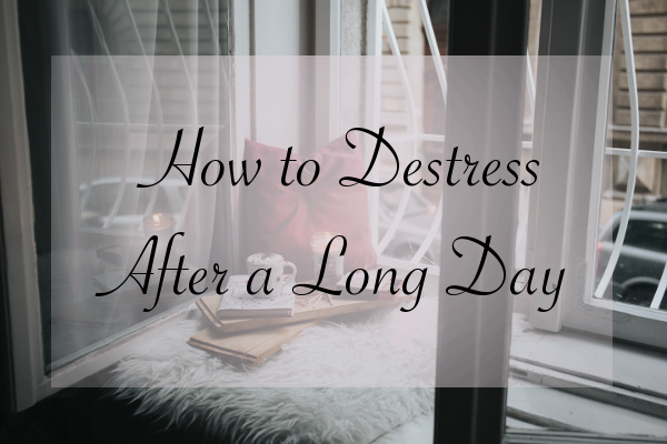 5 Ways to De-Stress After a Long Day