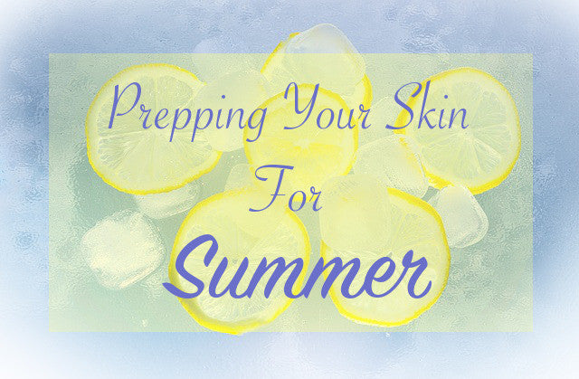 Prepping Your Skin for Summer