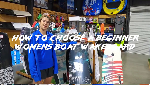 How to choose a Beginner Women's Boat Wakeboard